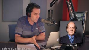 Oxford Club Radio: Jim Rickards on the Next Financial Crisis